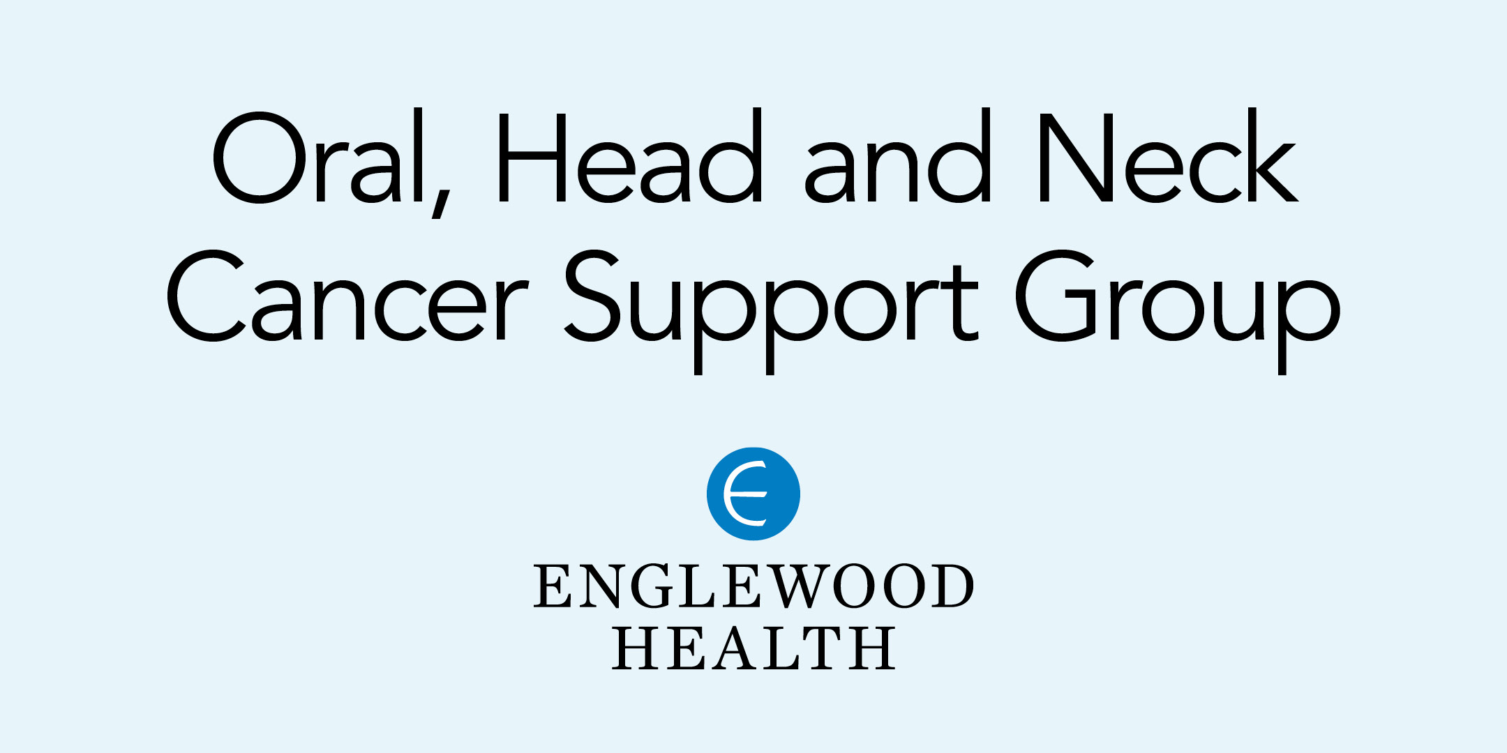 More info: Oral, Head and Neck Cancer Support Group