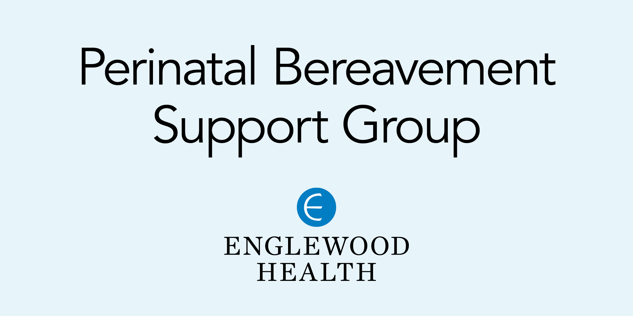 More info: Perinatal Bereavement Support Group
