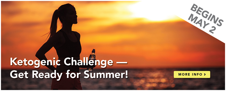 Ketogenic Challenge - Get Ready for Summer!