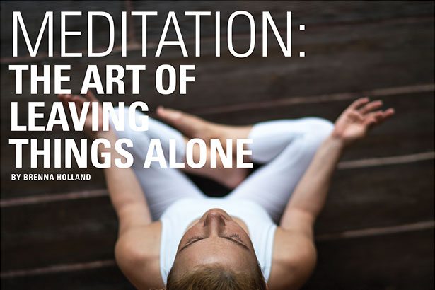 Spotlight VUE Meditation: The Art of Leaving Things Alone