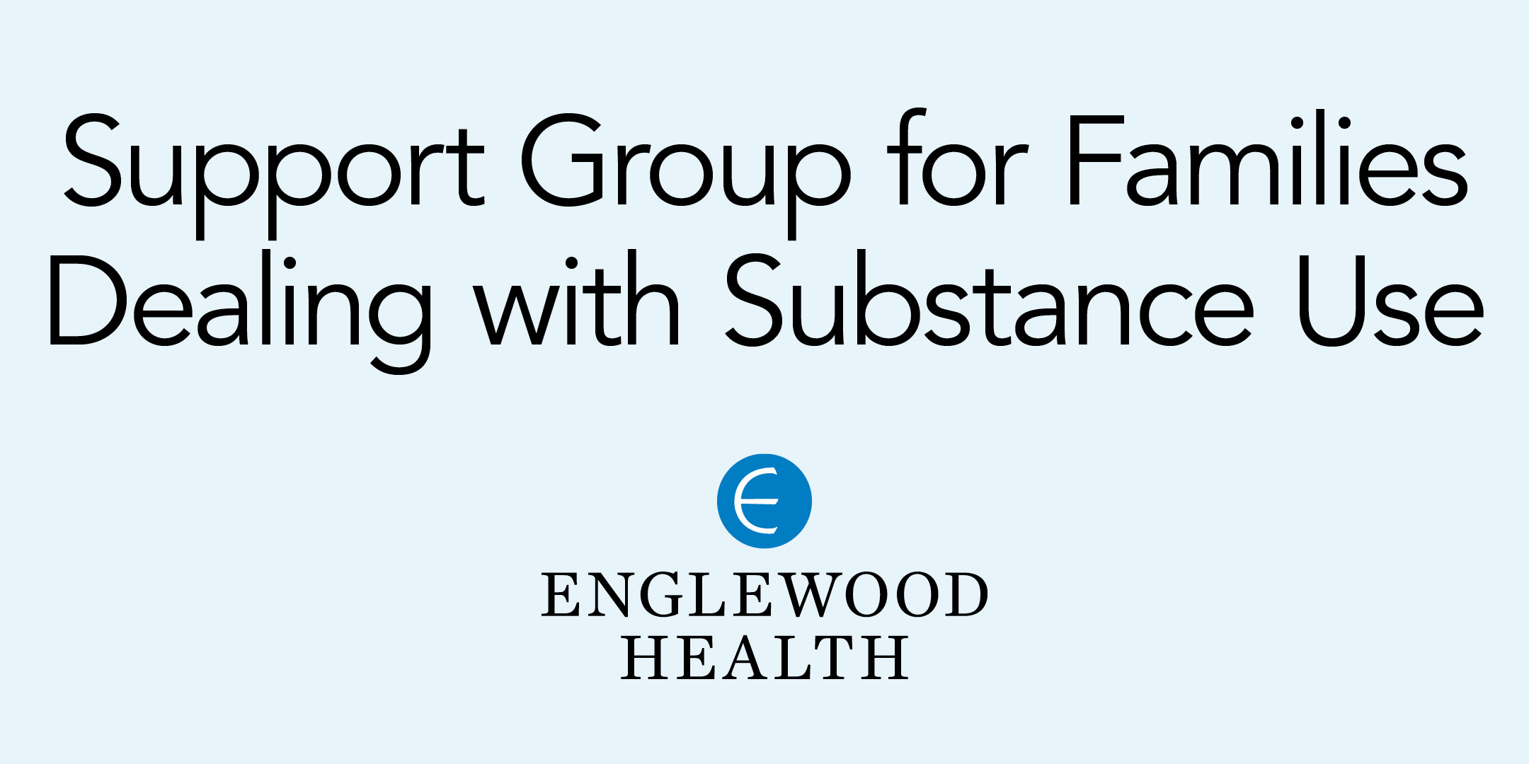 More info: Support Group for Families Dealing with Substance Use