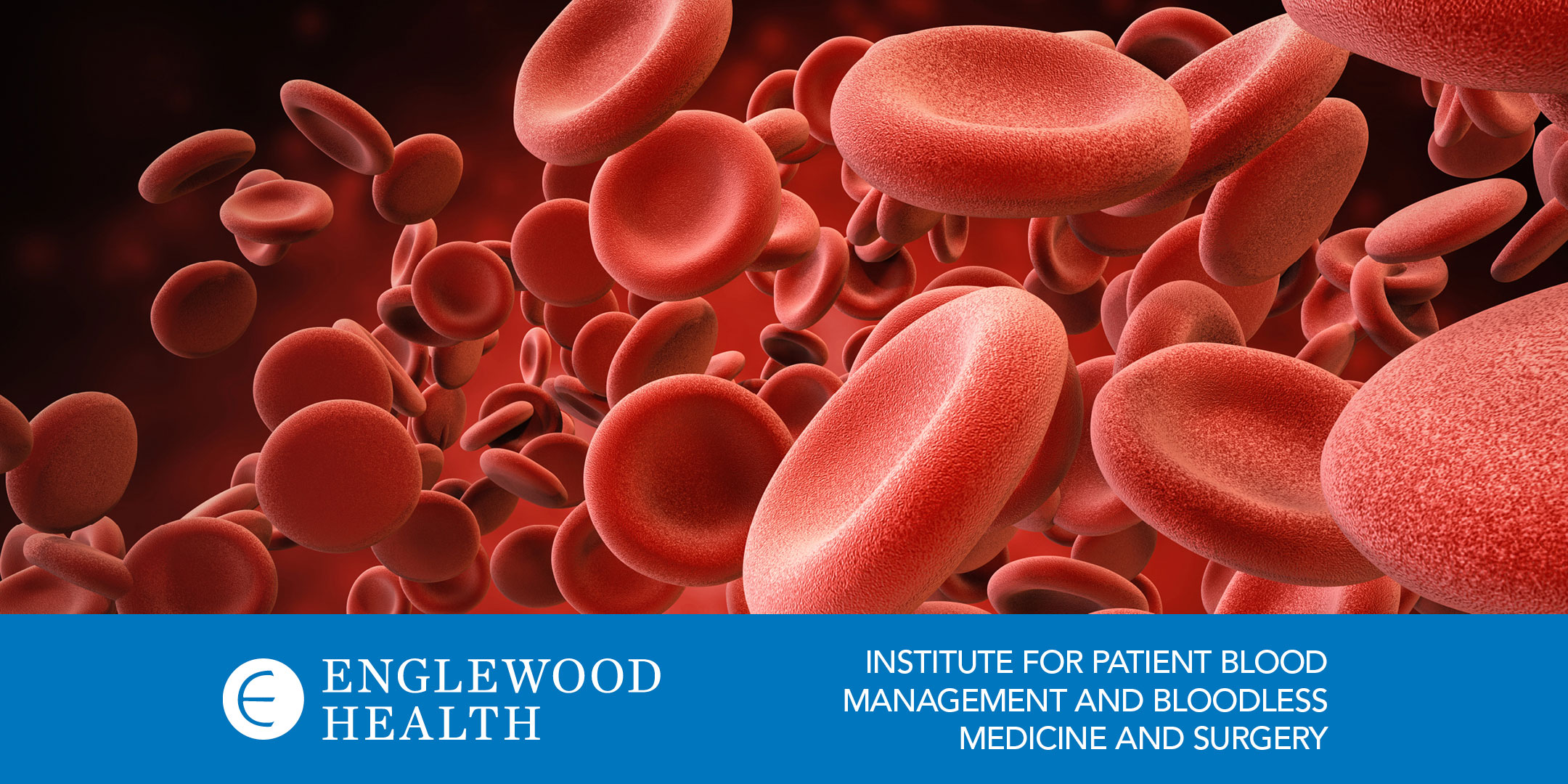 More info: The Bright Future of Bloodless Medicine at Englewood Health (Virtual Seminar)